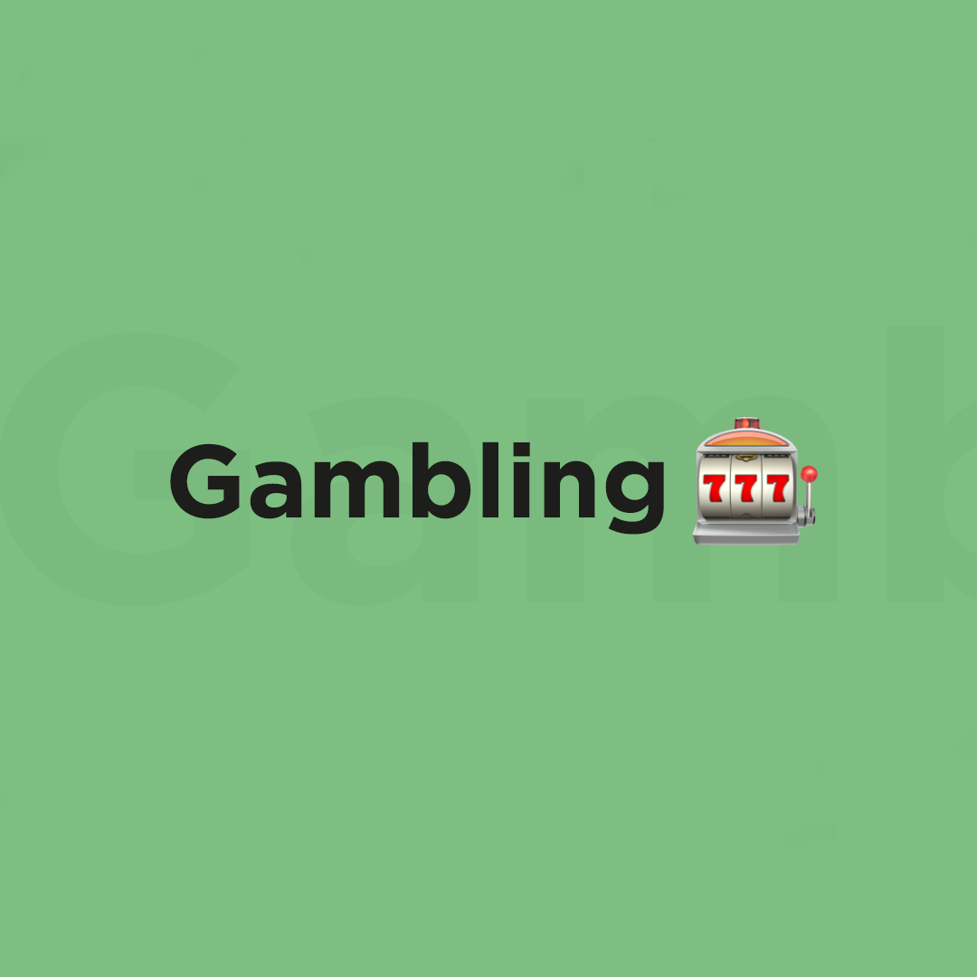Let's talk about gambling